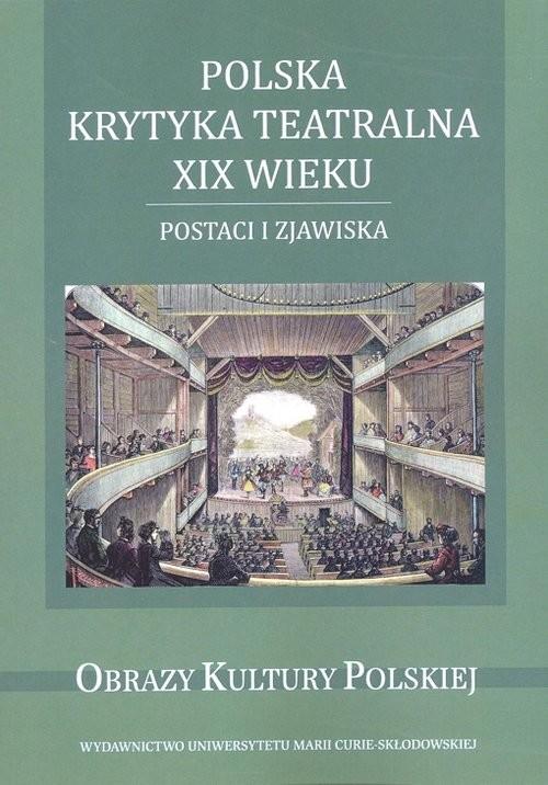 okładka Polska krytyka teatralna XIX wieku, Książka |
