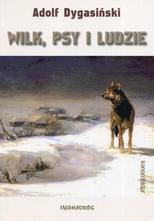 okładka Wilk, psy i ludzie, Książka | Adolf Dygasiński