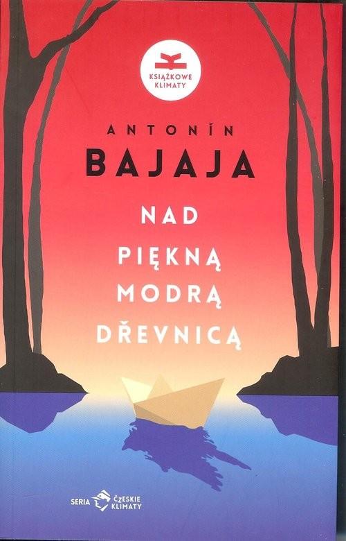 okładka Nad piękną modrą Drevnicą, Książka | Bajaja Antonin