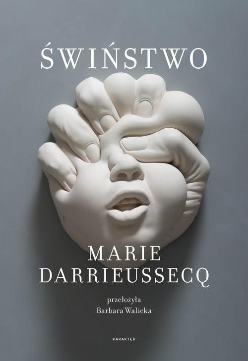 okładka Świństwo, Książka   Darrieussecq Marie