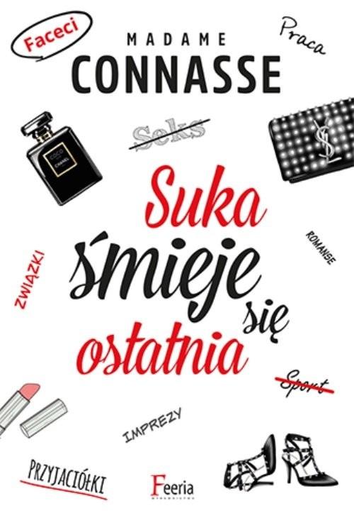okładka Suka śmieje się ostatnia, Książka   Connasse Madame
