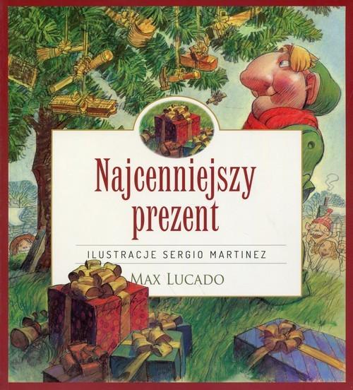 okładka Najcenniejszy prezent, Książka | Lucado Max