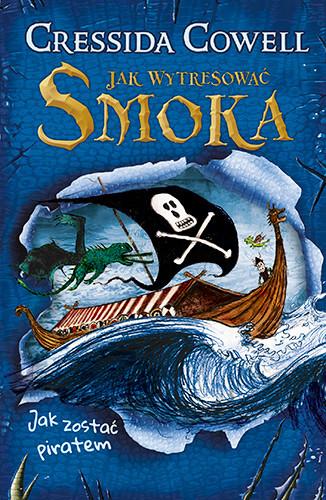 okładka Jak zostać piratem, Książka | Cowell Cressida