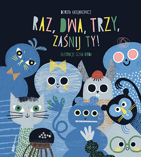 okładka Raz, dwa, trzy, zaśnij ty!, Książka | Kassjanowicz Dorota, Herba Małgorzata