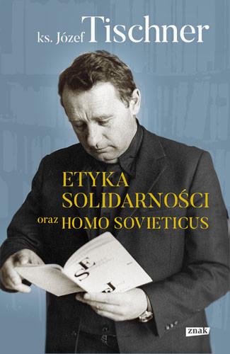 okładka Etyka solidarności i Homo sovieticus , Książka | Józef Tischner