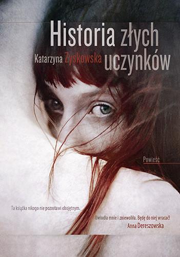 okładka Historia złych uczynków, Książka   Katarzyna Zyskowska-Ignaciak