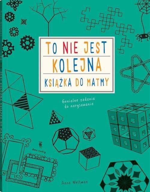 okładka To nie jest kolejna książka do matmy, Książka | Weltman Anna