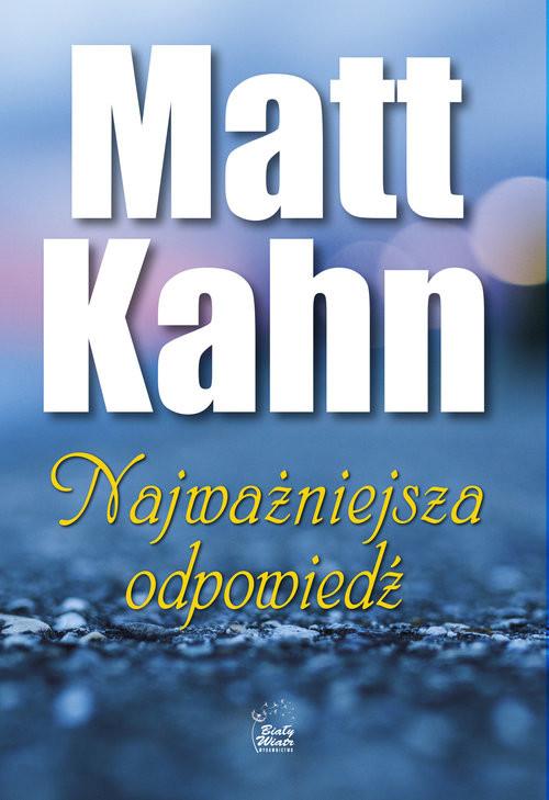 okładka Najważniejsza odpowiedźksiążka      Kahn Matt