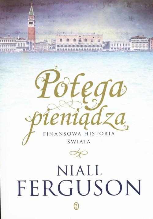 okładka Potęga pieniądza Finansowa historia świata, Książka | Niall Ferguson