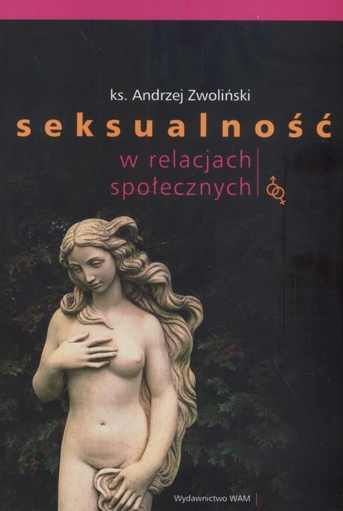 okładka Seksualność w relacjach społecznych, Książka | Andrzej Zwoliński