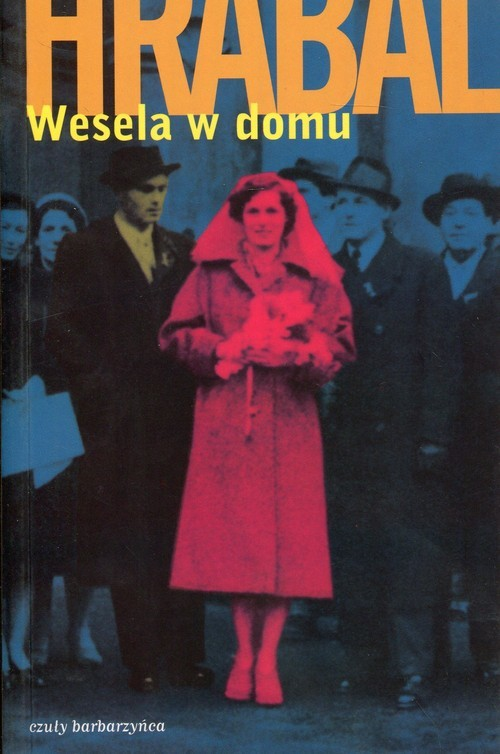 okładka Wesela w domuksiążka      Hrabal Bohumił