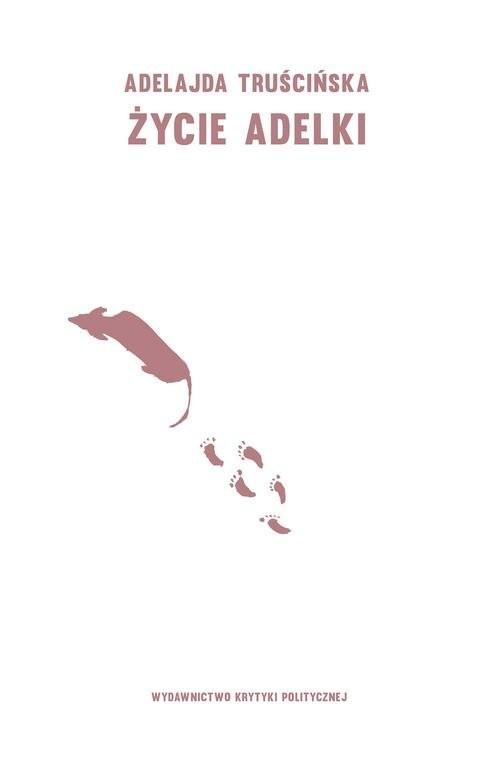 okładka Życie Adelki, Książka | Truścińska Adelajda