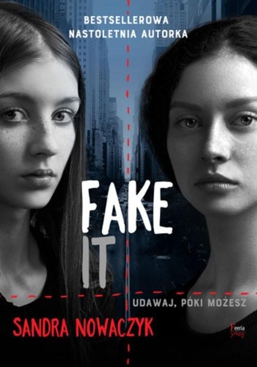 okładka Fake it, Książka | Sandra Nowaczyk