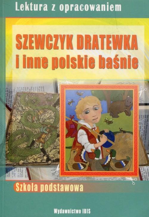 okładka Szewczyk Dratewka i inne polskie baśnie Lektura z opracowaniem, Książka   Nożyńska-Demianiuk Agnieszka