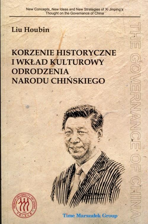 okładka Korzenie historyczne i wkład kulturowy odrodzenia narodu chińskiego, Książka | Houbin Liu