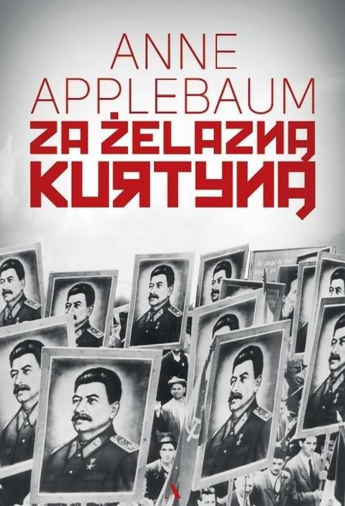 okładka Za żelazną kurtyną, Książka | Applebaum Anne