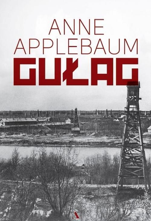 okładka Gułag, Książka | Applebaum Anne