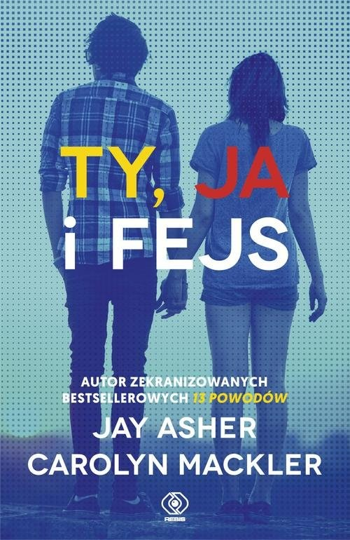 okładka Ty ja i fejs, Książka | Jay Asher, Carolyn Mackler