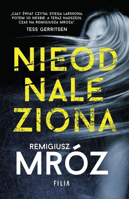 okładka Nieodnaleziona, Książka | Mróz Remigiusz