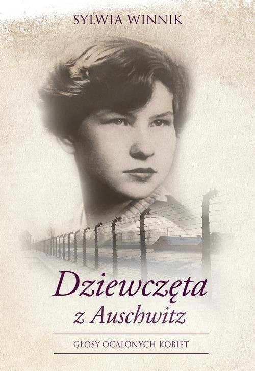 okładka Dziewczęta z Auschwitz Głosy ocalonych kobiet, Książka | Winnik Sylwia
