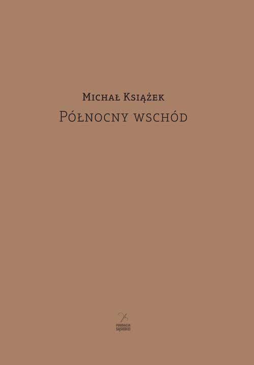 okładka Północny wschód, Książka | Michał Książek
