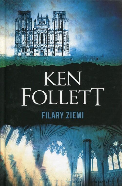 okładka Filary Ziemi, Książka | Follett Ken