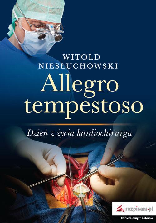okładka Allegro tempestoso Dzień z życia kardiochirurga, Książka | Witold  Niesłuchowski