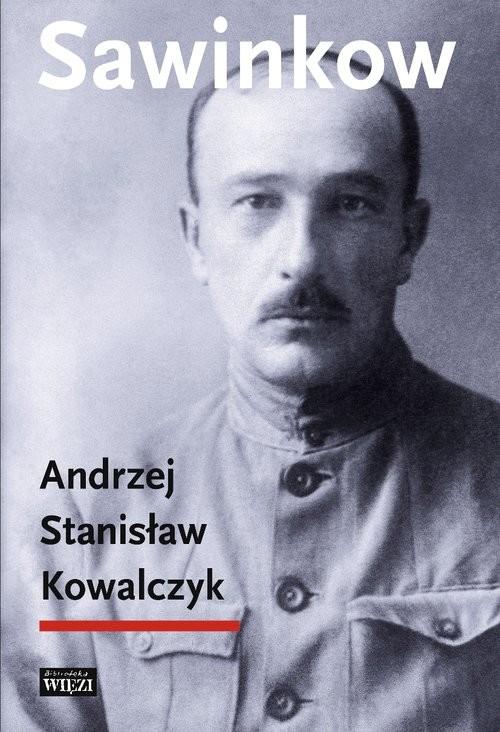 okładka Sawinkow, Książka | Andrzej Stanisław Kowalczyk