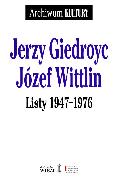 okładka Listy 1947-1976, Książka | Jerzy Giedroyc, Józef  Wittlin