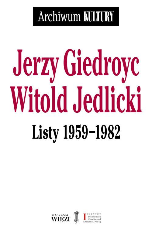 okładka Listy 1959-1982, Książka | Jerzy Giedroyc, Witold Jedlicki