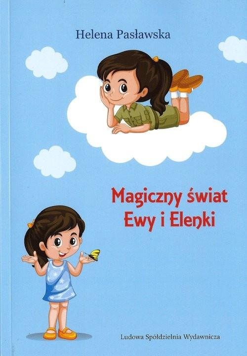 okładka Magiczny świat Ewy i Elenki, Książka | Pasławska Helena
