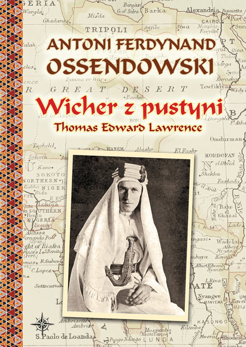 okładka Wicher z pustyni Thomas Edward Lawrenceksiążka      Antoni Ferdynand Ossendowski