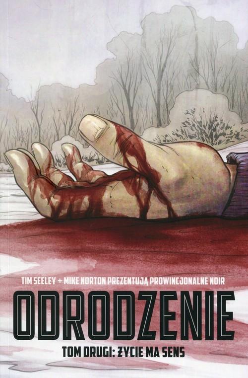 okładka Odrodzenie Tom 2 Życie ma sens, Książka | Tim Seeley, Mike Norton
