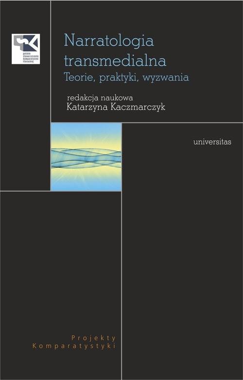 okładka Narratologia transmedialna Teorie, praktyki, wyzwania, Książka |