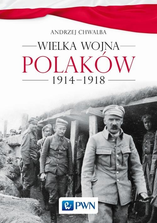 okładka Wielka wojna Polaków 1914-1918, Książka | Chwalba Andrzej