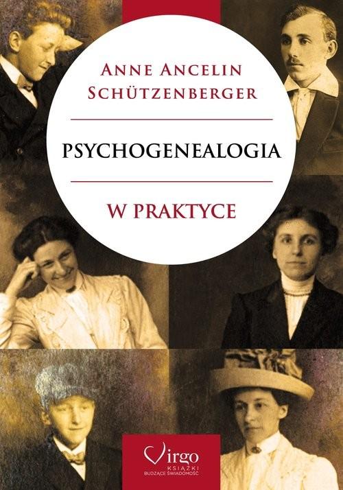 okładka Psychogenealogia w praktyce, Książka   Schutzenberger Anne Ancelin