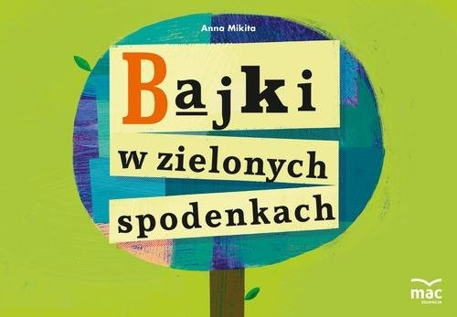 okładka Bajki w zielonych spodenkach, Książka | Mikita Anna