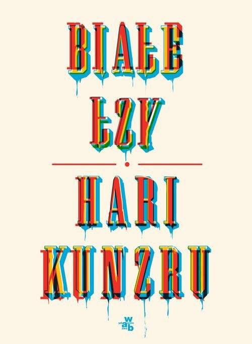 okładka Białe łzyksiążka |  | Kunzru Hari