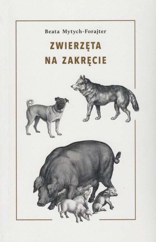 okładka Zwierzęta na zakręcie, Książka   Mytych-Forajter Beata