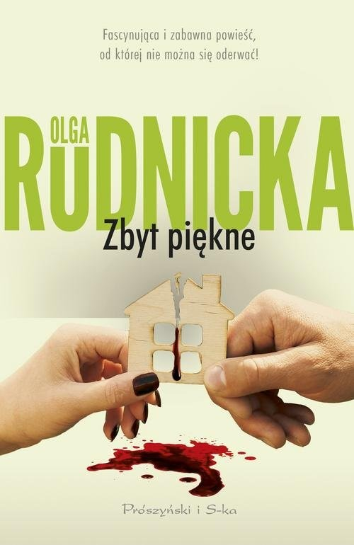 okładka Zbyt piękne, Książka | Olga Rudnicka