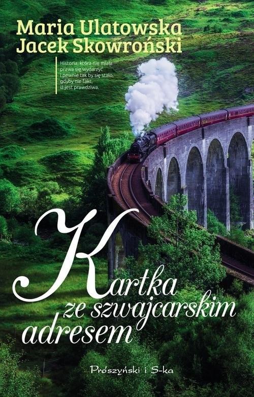 okładka Kartka ze szwajcarskim adresem, Książka | Maria Ulatowska, Jacek Skowroński