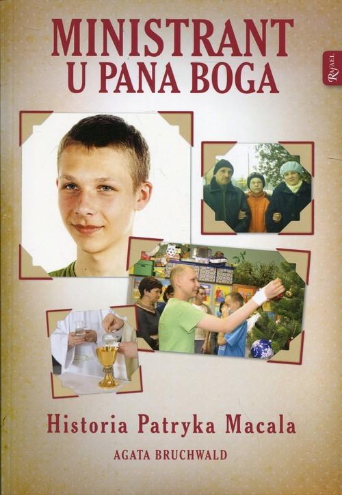 okładka Ministrant u Pana Boga Historia Patryka Macala, Książka | Bruchwald Agata