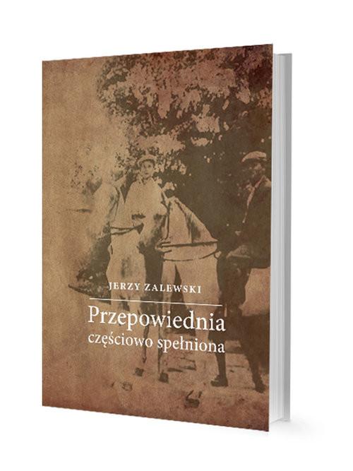 okładka Przepowiednia częściowo spełniona, Książka   Zalewski Jerzy