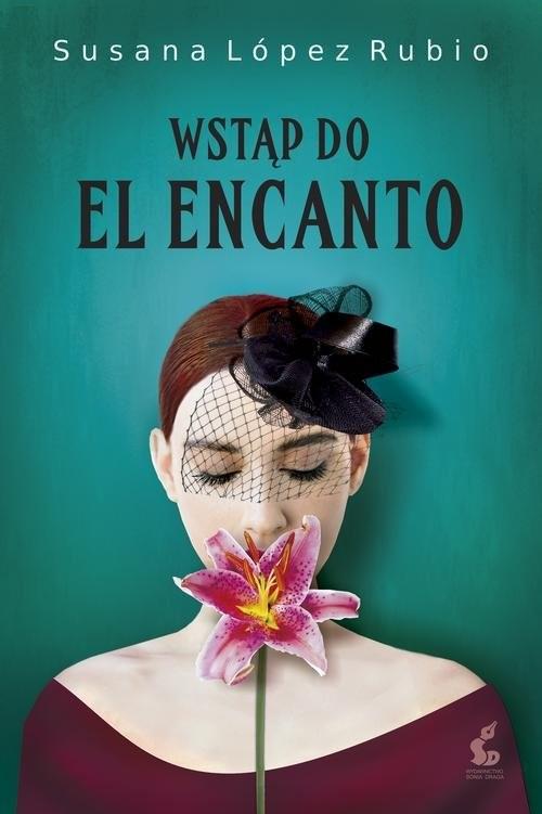 okładka Wstąp do El Encanto, Książka | Lopez-Rubio Susana