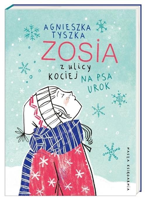 okładka Zosia z ulicy Kociej Na psa urok, Książka   Tyszka Agnieszka