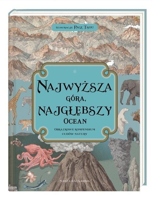 okładka Najwyższa góra najgłębszy ocean Obrazkowe kompendium cudów natury, Książka | Kate Baker, Zanna Davidson