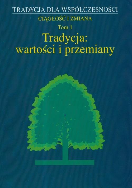 okładka Tradycja wartości i przemiany Tom 1, Książka |