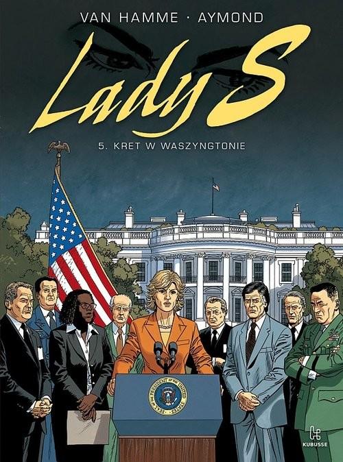 okładka Lady S 5 Kret w Waszyngtonie, Książka   van Hamme Jean