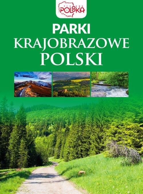 okładka Parki krajobrazowe Polski, Książka | Opracowanie zbiorowe