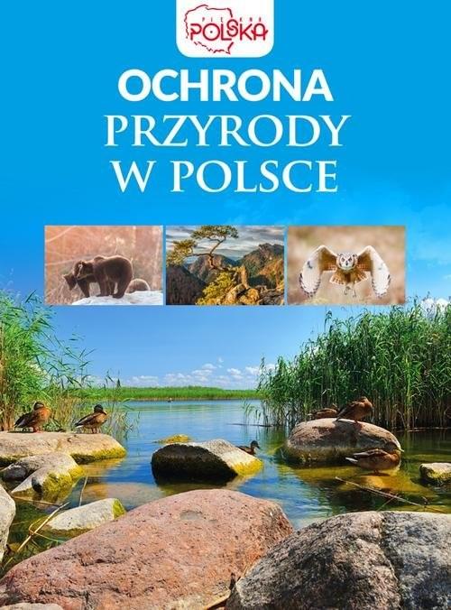 okładka Ochrona przyrody w Polsceksiążka      Opracowanie zbiorowe